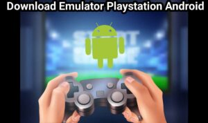 Download Emulator Playstation Android 1
