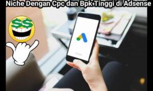 niche dengan Cpc dan Bpk tinggi Di Google Adsense 1