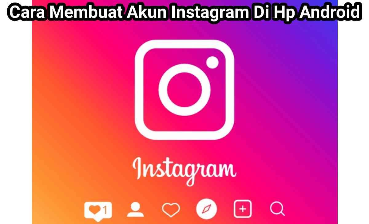 Cara Membuat Akun Instagram Di Hp Android