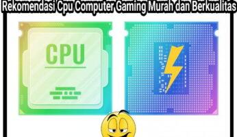 Rekomendasi CPU Computer Gaming Murah dan Berkualitas 2021