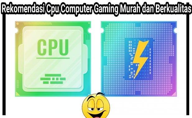 rekomendasi cpu computer gaming murah dan berkualitas 2021 1