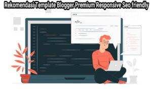 rekomendasi template blogger responsive premium 1 2 1